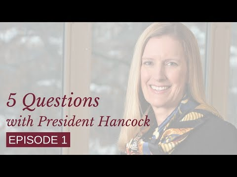 Episode 1: Childhood | 5 Questions With President Hancock