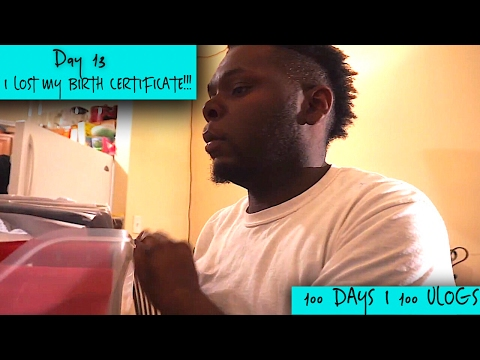 I LOST MY BIRTH CERTIFICATE!! - DAY 13