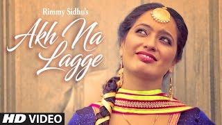 "Akh Na Lagge (Full Song) | Rimmy Sidhu | Gurmeet Singh | ""Punjabi Songs 2017"""