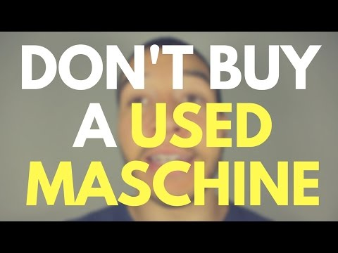 WARNING: Buying a Used Maschine? Read This NOW!