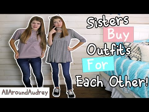 SISTERS BUY OUTFITS FOR EACH OTHER! SHOPPING CHALLENGE 2017 / AllAroundAudrey