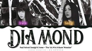 Red Velvet Irene & Seulgi- 'Diamond' Lyrics Color Coded (Han/Rom/Eng)