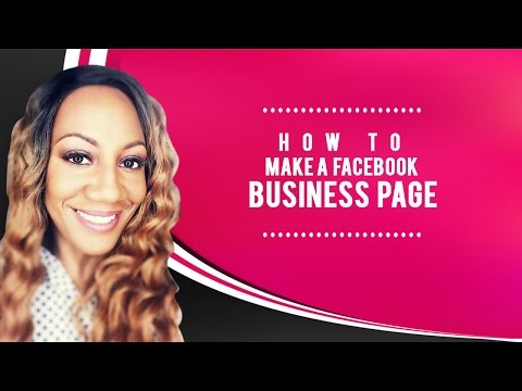 Facebook Business Page - How To Make A Facebook Business Page