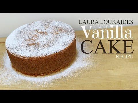 Simple Vanilla Cake Recipe - Laura Loukaides