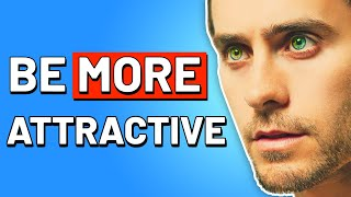 7 Ways To INSTANTLY Look MORE ATTRACTIVE   How to Look More Attractive