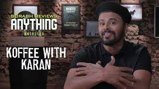 Koffee With Karan   Sorabh Reviews Anything   Ranveer Singh   Deepika Padukone