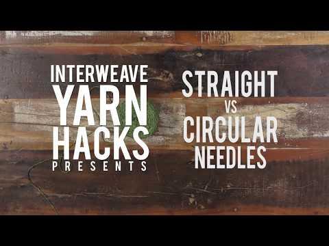 Straight vs Circular Needles | Interweave Yarn Hacks