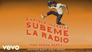 Enrique Iglesias - SUBEME LA RADIO (Pink Panda Remix) ft. Descemer Bueno, Zion & Lennox