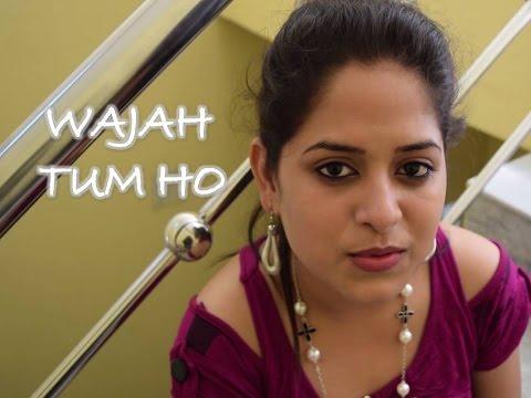 Wajah Tum ho | Hate Story 3 | Female Cover By Amrita Nayak