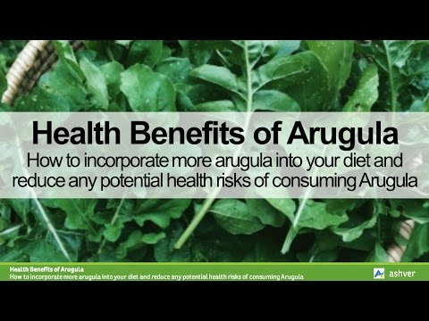 Health Benefits of Arugula - How to incorporate more arugula into your diet and any potential health