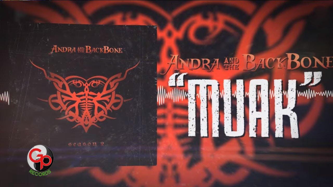 Andra And The Backbone - Muak