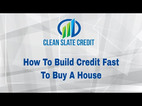 How To Build Credit Fast To Buy A House