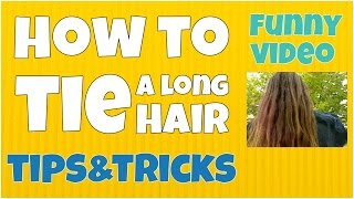 How to tie a long hair for men  🔸 7 second of happiness FUNNY Video 😂