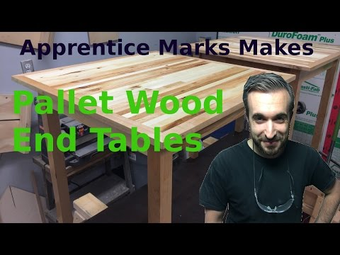 Apprentice Marks Makes: Pallet Wood End Tables