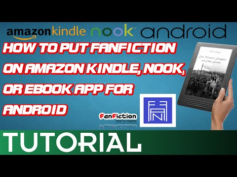 Tutorial - How to Put Fanfiction on eBook, Amazon Kindle, Nook, or Android
