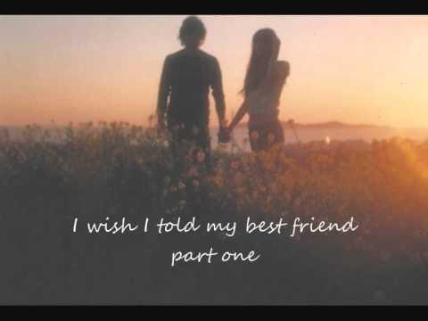 I wish I told my best friend Part One