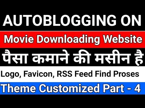 how to make autoblogging on movie downloading website in hindi 2018   theme fully customized hindi