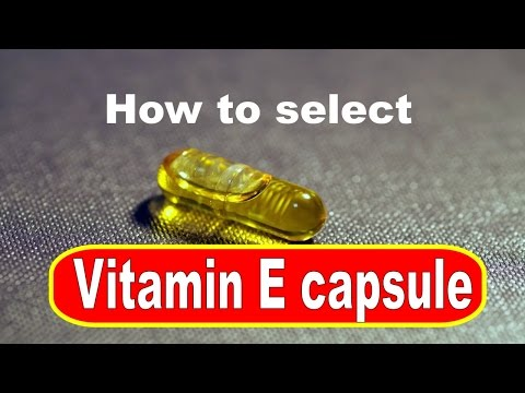 How to select best vitamin E capsule for skin and hair|2 important points before purchasing vitaminE