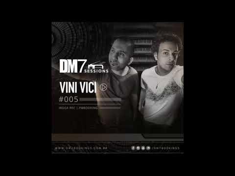 VINI VICI - DM7 Sessions 005 [PsyProg]