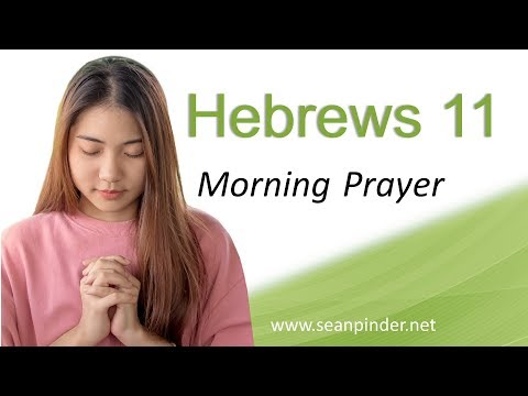 HOW TO BECOME A FRIEND OF GOD - HEBREWS 11 - MORNING PRAYER
