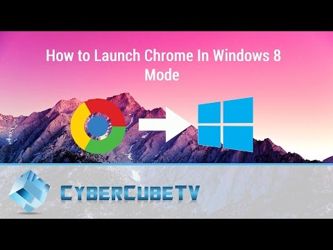 How to Launch Chrome in Windows 8 Mode