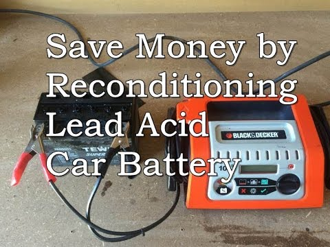 Save Money by Reconditioning Your Lead Acid Car Battery