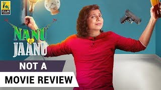 Nanu Ki Jaanu | Not A Movie Review | Sucharita Tyagi | Film Companion