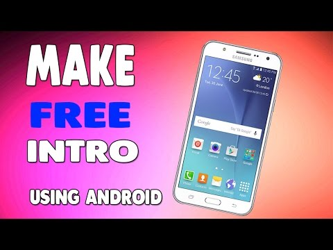 How To Make an intro Using Android !! For Youtube Videos Urdu / Hindi