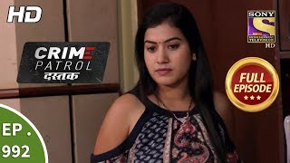 Crime Patrol Dastak Ep 992 Full Episode 7th March, 2019