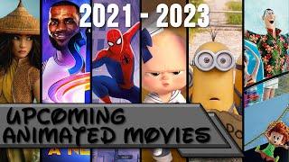 Upcoming Animated Movies (2021-2023)