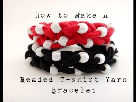 How to Make a Beaded T-Shirt Yarn Bracelet