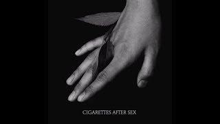 K. - Cigarettes After Sex