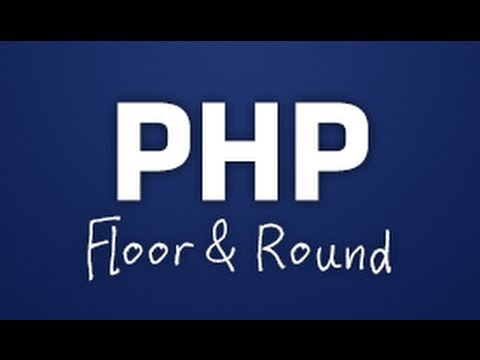 Floor & Round Tutorial - PHP Functions - Part 1