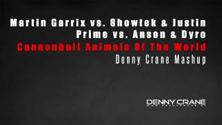 Martin Garrix vs. Showtek & Justin Prime vs. Anson & Dyro - Cannonball Animals Of The World (Denny Crane Mashup)  Inspired by the Hardwell Mashup but reworked with another second drop ;)  Check out Soundcloud: https://soundcloud.com/djdennycrane  For full version download check out the download section on my facebook page:  http://www.facebook.com/djdennycrane   Audio: Martin Garrix - Animals (Original Mix) Showtek Music & Justin Prime - Cannonball (Original Mix) Anson & Dyro - Top of the World (Acapella) Martin Garrix - Animals  BOTNEK Mix)