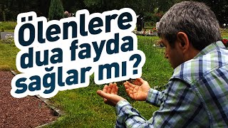 Ölmüşlere Dua Etmenin Bir Faydası Var Mı? Emre Dorman