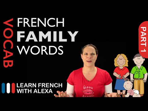 Family Words in French Part 1 (basic French vocabulary from Learn French With Alexa)