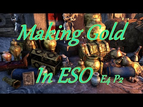 Making Gold In ESO Ep4 Part 2 Crafting For Cash! One Tamriel.