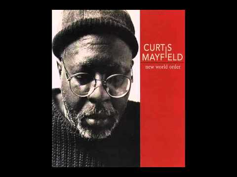 A New World Order - Curtis Mayfield