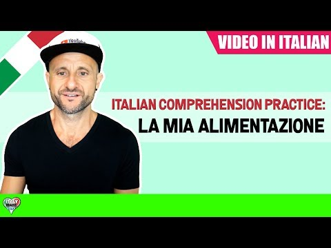 Practice Intermediate and Advanced Italian Conversation and Comprehension LA ALIMENTAZIONE [IT]