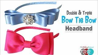 How to Make a Double and Triple Bow Tie Headband - TheRibbonRetreat.com