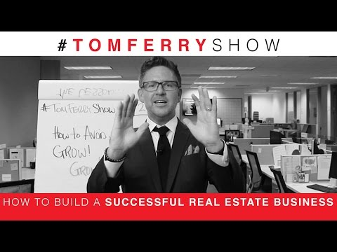 How to Build a Successful Real Estate Business | #TomFerryShow Episode 29