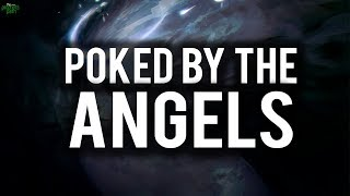 THE ANGELS WILL POKE YOU (Powerful)