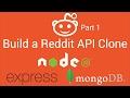 Build a Reddit API Clone with Node.js,  Express and MongoDB - Part 1 - Tutorial - 2017