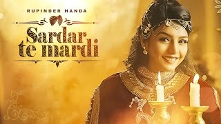 Sardar Te Mardi: Rupinder Handa | Latest Punjabi Songs 2017 | Deep Jandu | T-Series Apna Punjab