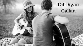 Dil Diyan Galla Song Cover | दिल दिया गल्ला Song Cover | आतिफ असलम न्यू सॉन्ग 2017