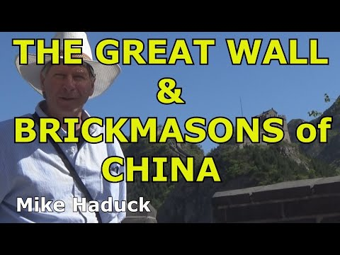 The Great Wall & Brickmasons of China (Mike Haduck)