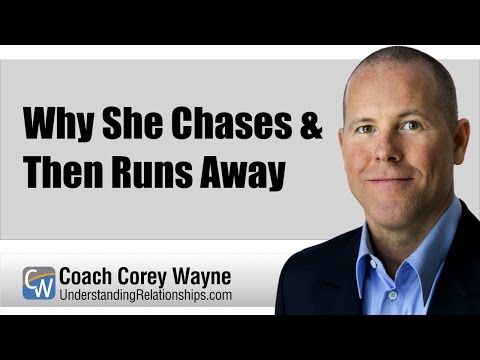 Why She Chases & Then Runs Away