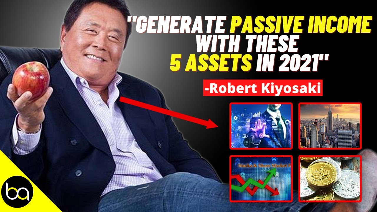 """Own Theses Assets & Never Work Again"" | Robert Kiyosaki"
