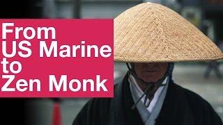 From US Marine to Zen Monk [Documentary] 米海兵隊から禅僧へ [ドキュメンタリー]