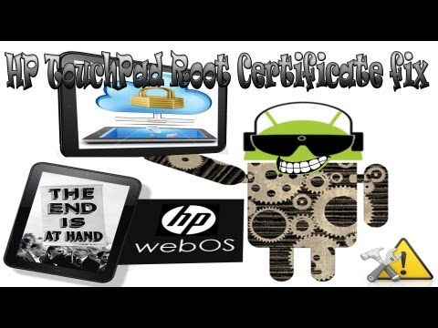 HP TouchPad Root Certificate fix for WebOS cloud services